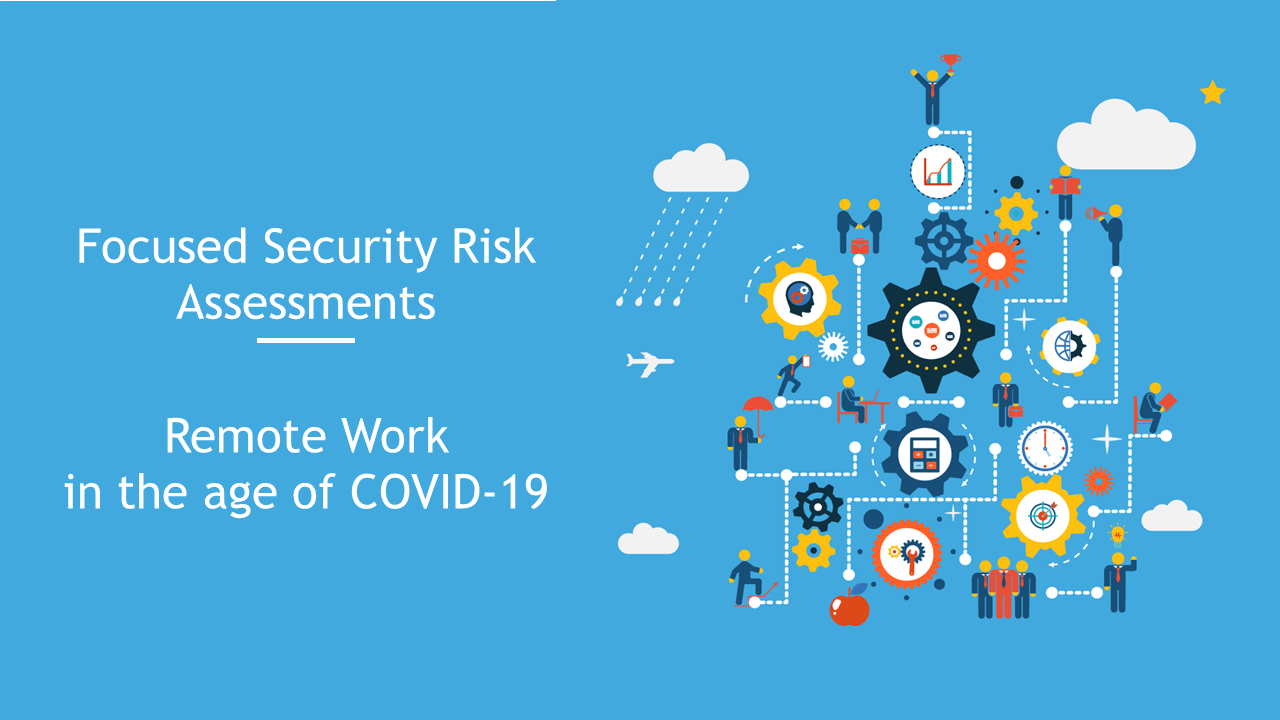 Focused Security Risk Assessments - Remote Work in the age of COVID-19 Slide